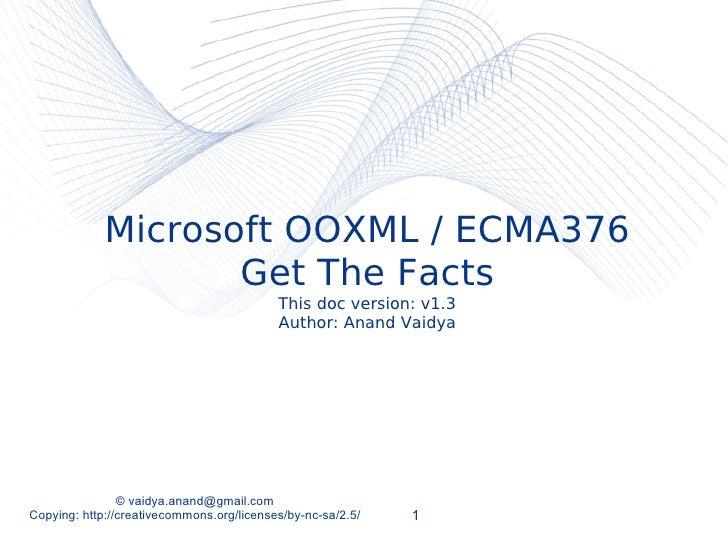 <ul><ul><li>Microsoft OOXML / ECMA376 </li></ul></ul><ul><ul><li>Get The Facts </li></ul></ul><ul><ul><li>This doc version...