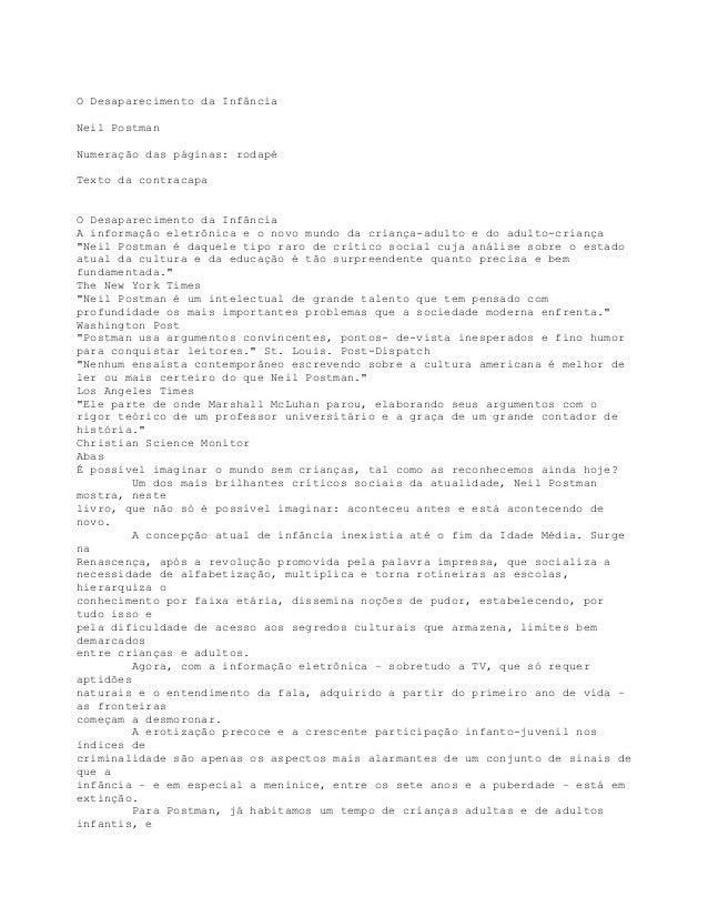 O Desaparecimento da Infância Neil Postman Numeração das páginas: rodapé Texto da contracapa O Desaparecimento da Infância...