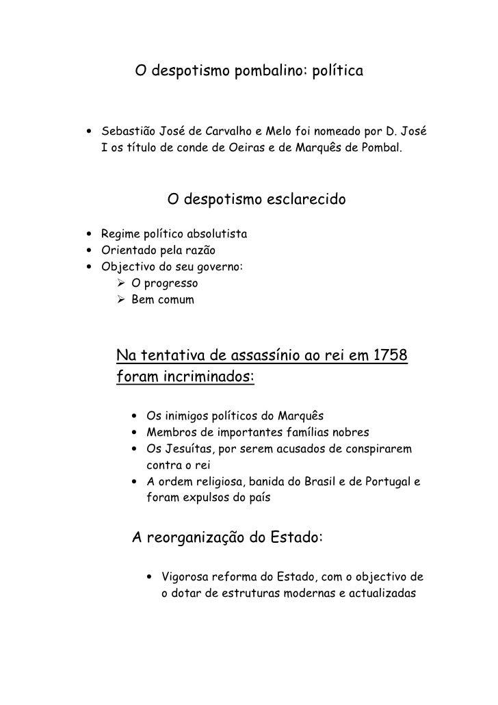 O despotismo pombalino: política   • Sebastião José de Carvalho e Melo foi nomeado por D. José   I os título de conde de O...