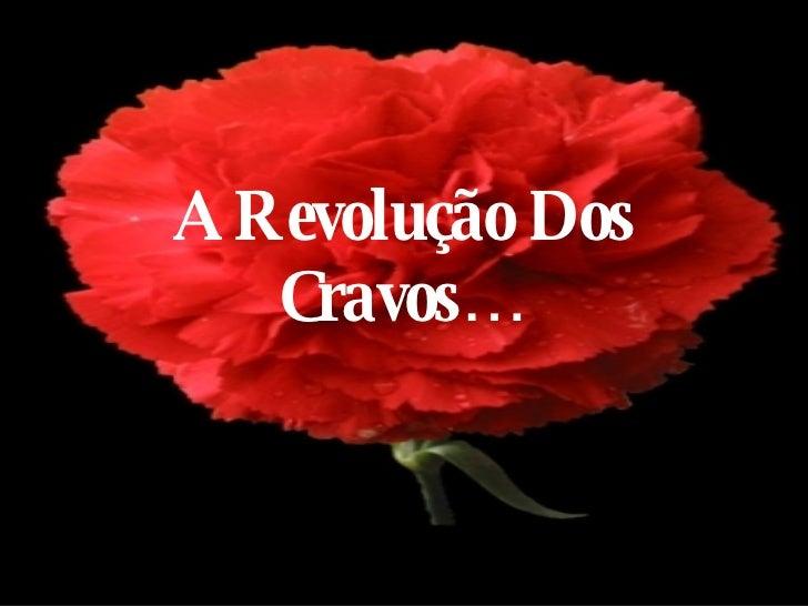 A Revolução Dos Cravos…