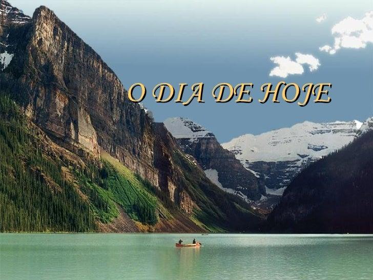 O DIA DE HOJE