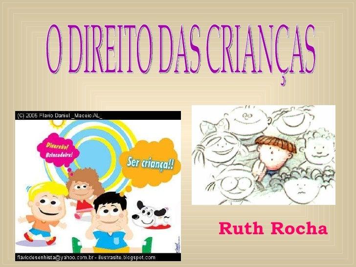 O DIREITO DAS CRIANÇAS Ruth Rocha