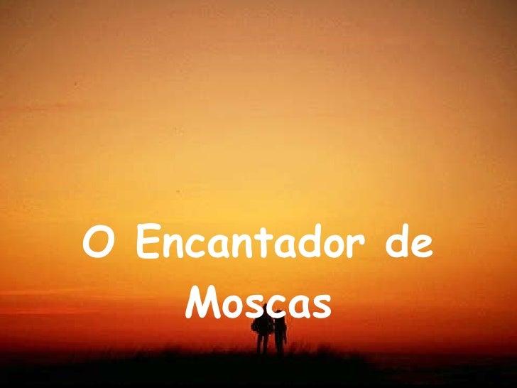 O Encantador de Moscas