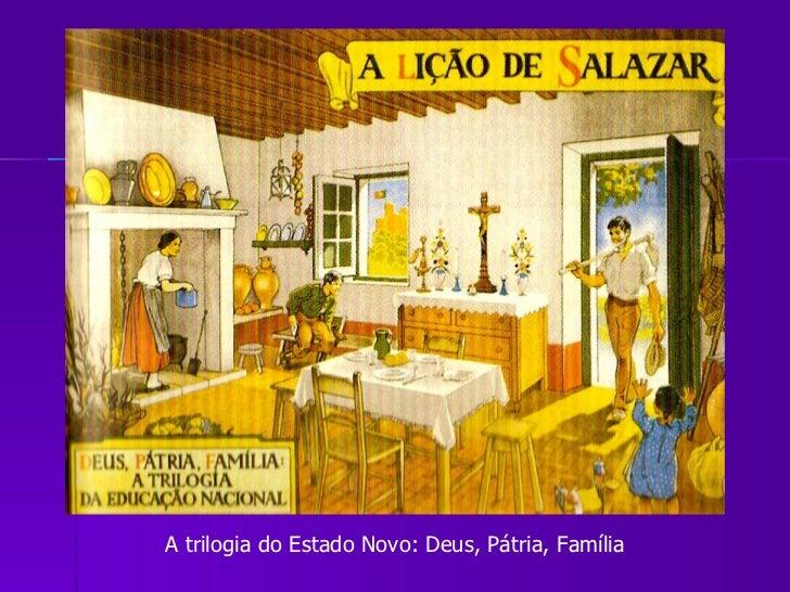 A trilogia do Estado Novo: Deus, Pátria, Família