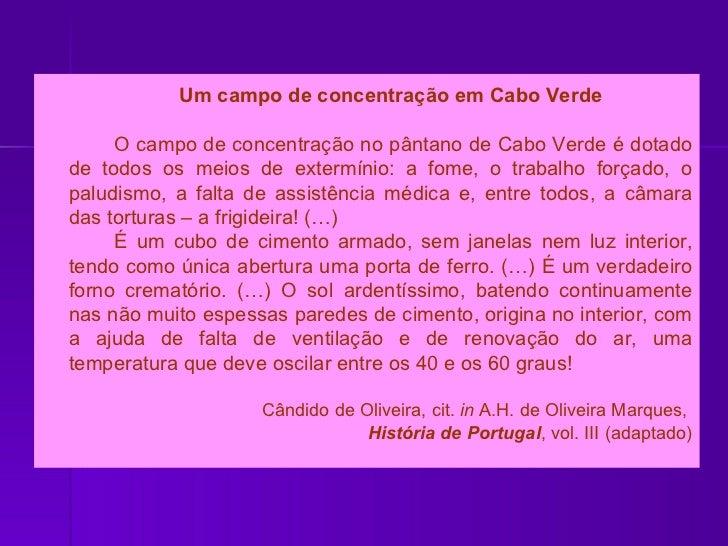 <ul><li>  Um campo de concentração em Cabo Verde </li></ul><ul><li>O campo de concentração no pântano de Cabo Verde é dota...