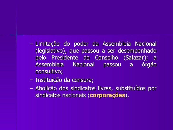 <ul><ul><li>Limitação do poder da Assembleia Nacional (legislativo), que passou a ser desempenhado pelo Presidente do Cons...