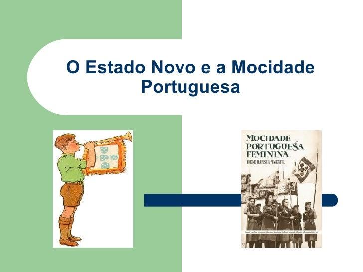 O Estado Novo e a Mocidade Portuguesa