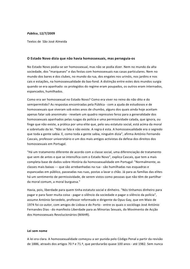 Público, 12/7/2009  Textos de São José Almeida    O Estado Novo dizia que não havia homossexuais, mas perseguia-os  No Est...