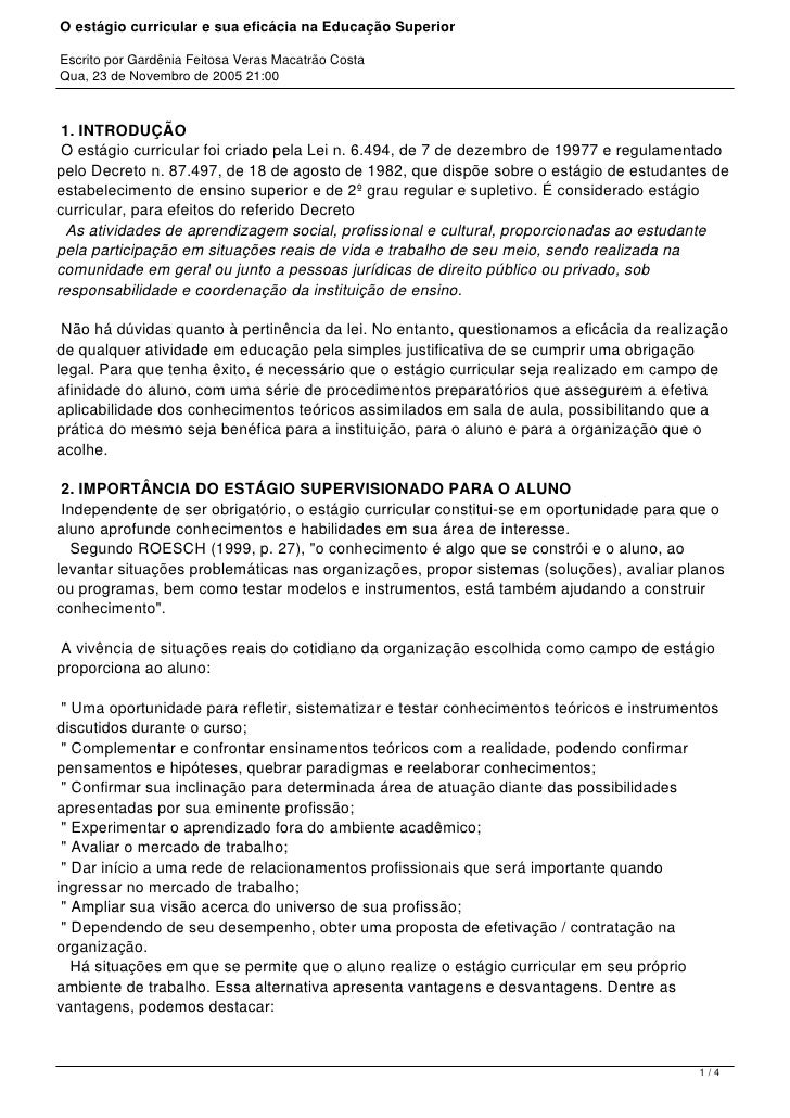 O estágio curricular e sua eficácia na Educação SuperiorEscrito por Gardênia Feitosa Veras Macatrão CostaQua, 23 de Novemb...