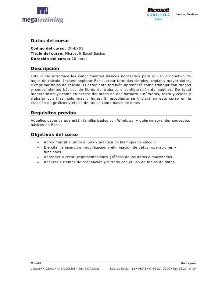 Datos del curso Código del curso: OF-EX01 Titulo del curso: Microsoft Excel Básico Duración del curso: 20 horas  Descripci...