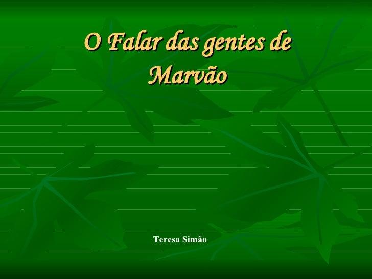 O Falar das gentes de  Marvão   Teresa Simão