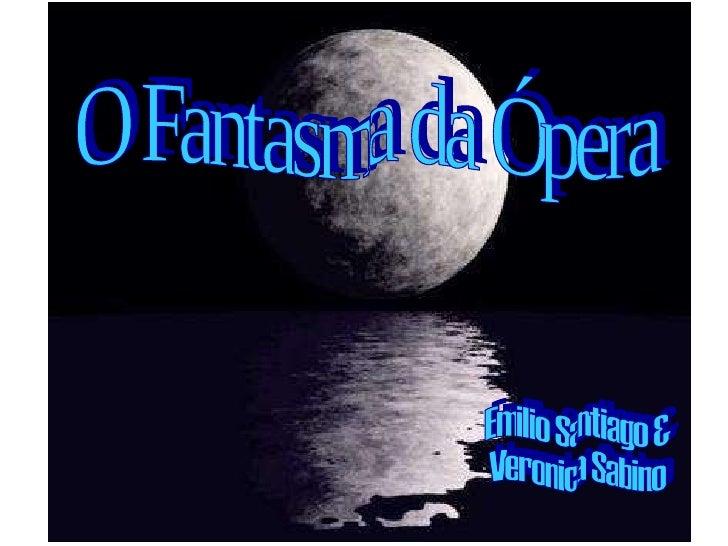 O Fantasma da Ópera Emilio Santiago & Veronica Sabino