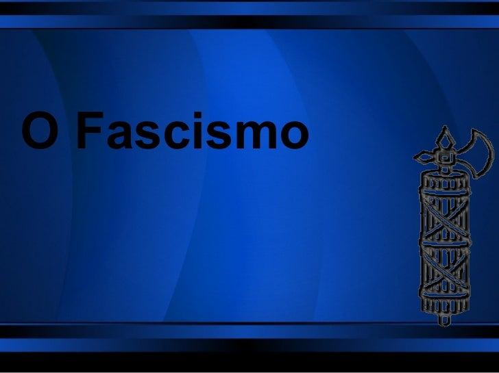 O Fascismo