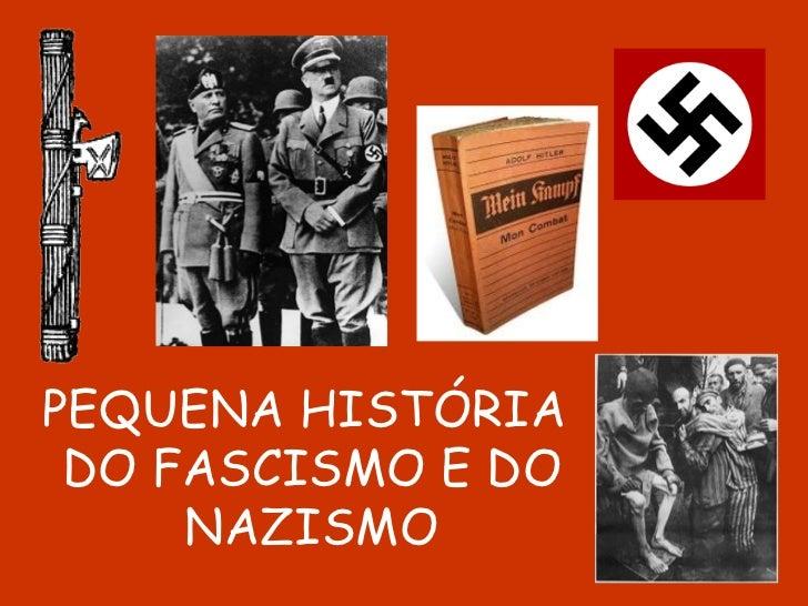 PEQUENA HISTÓRIA  DO FASCISMO E DO NAZISMO