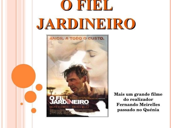 O FIEL JARDINEIRO Mais um grande filme do realizador Fernando Meirelles passado no Quénia