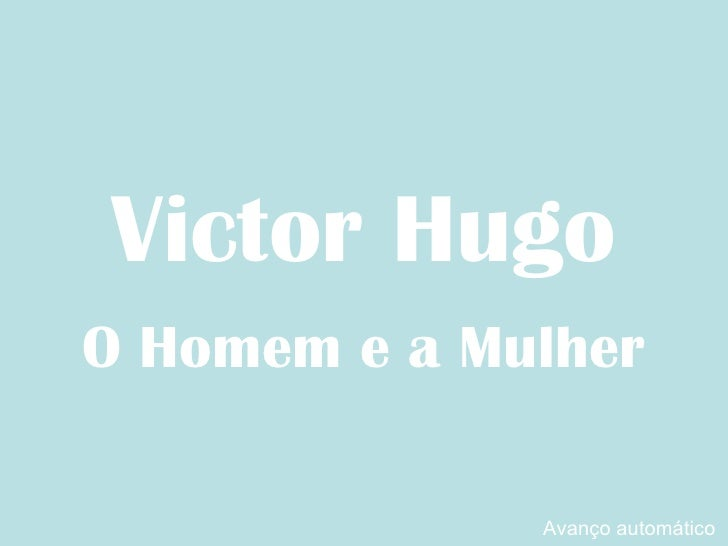 Victor Hugo O Homem e a Mulher Avanço automático
