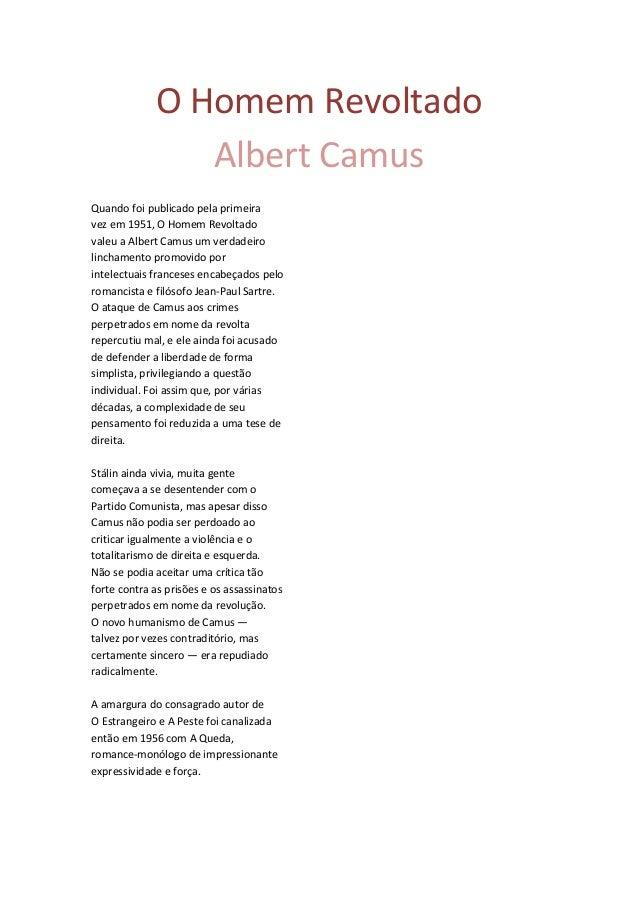 O Homem Revoltado Albert Camus Quando foi publicado pela primeira vez em 1951, O Homem Revoltado valeu a Albert Camus um v...