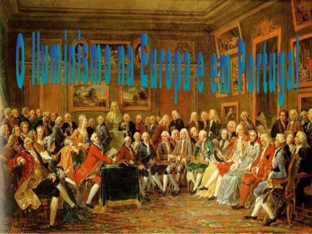 O IluminismoMovimento cultural e filosófico que se desenvolveu naEuropa, no século XVIII (Século das Luzes), e que secarac...
