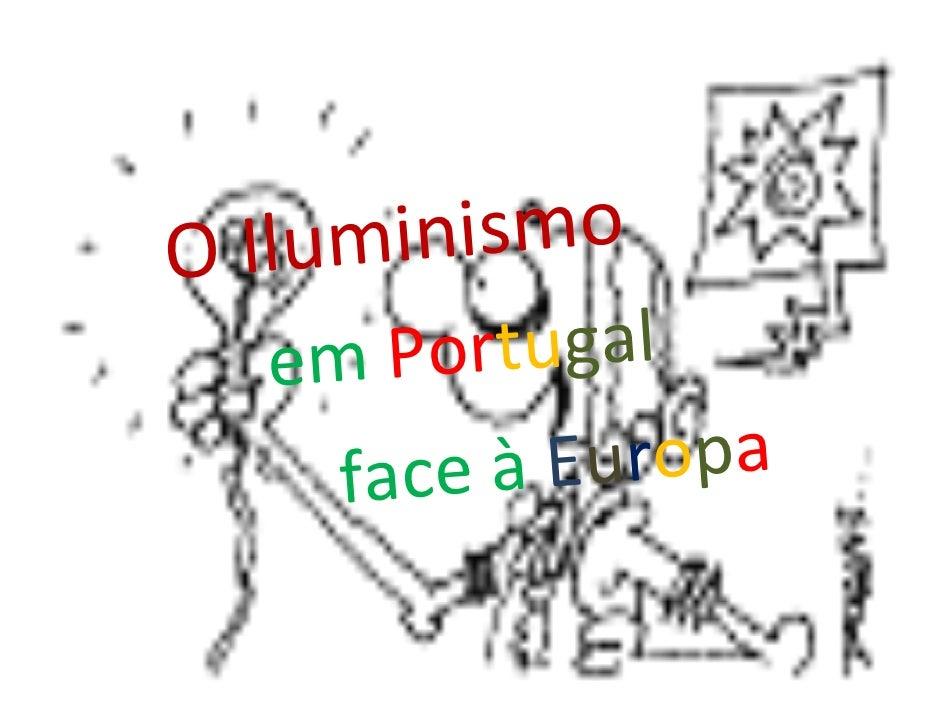 inismo O Ilum        ortugal   em P            Europa     face à