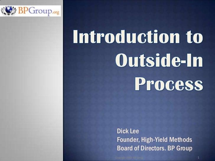 Dick Lee  Founder, High-Yield Methods  Board of Directors. BP Group Copyright 2009 BP Group         1