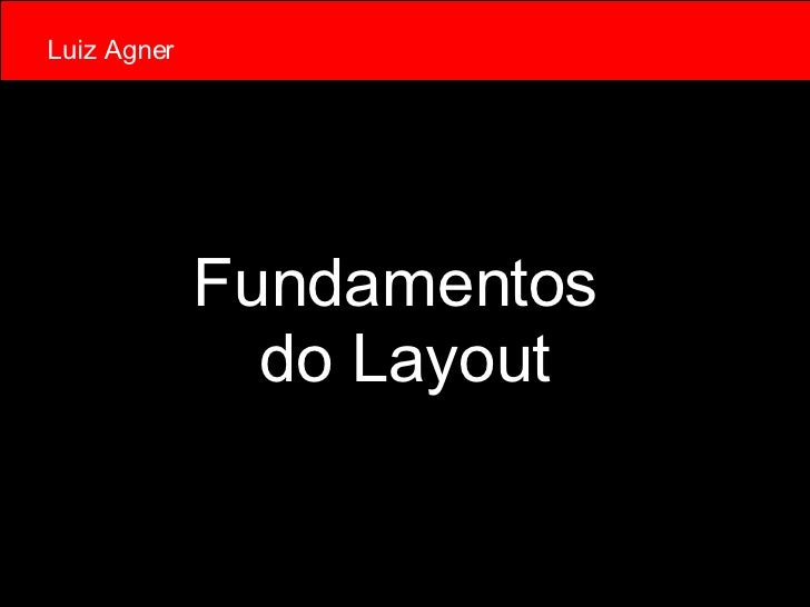 Fundamentos  do Layout Luiz Agner