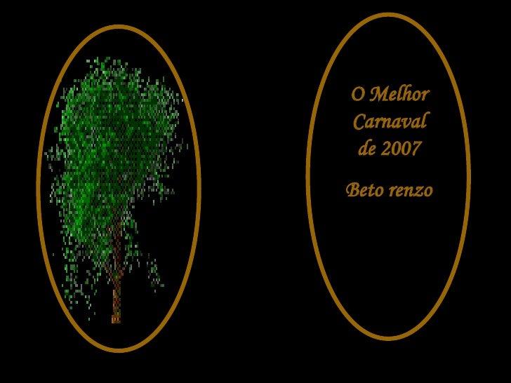O Melhor Carnaval de 2007 Beto renzo