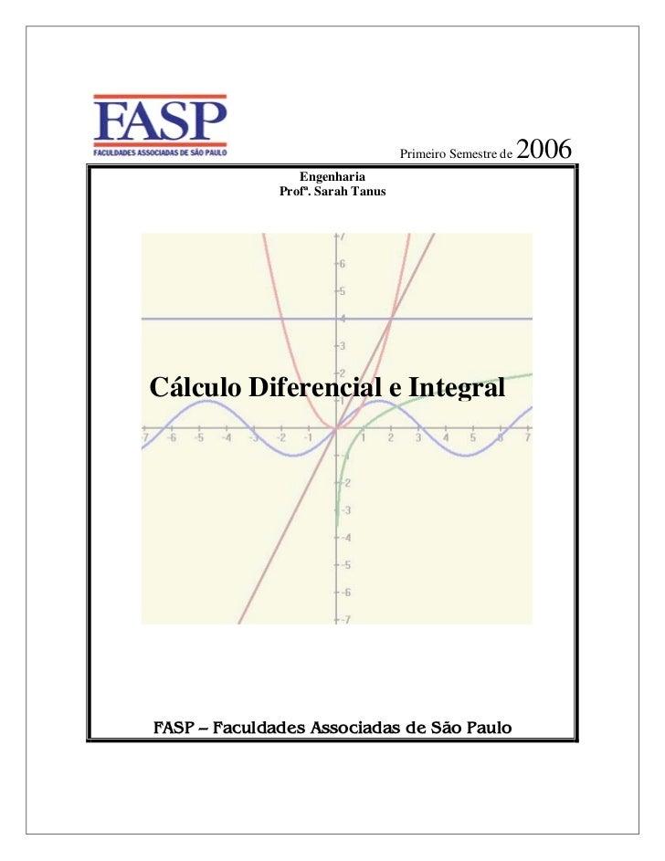 Primeiro Semestre de   2006                 Engenharia              Profª. Sarah TanusCálculo Diferencial e IntegralFASP –...
