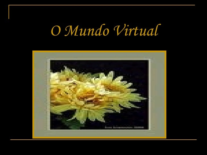 O Mundo Virtual
