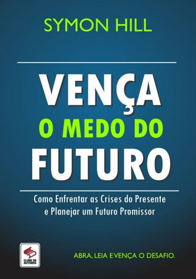 VENÇA O MEDO DO FUTURO  1