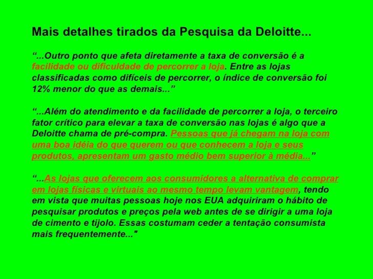 """Mais detalhes tirados da Pesquisa da Deloitte... """"...Outro ponto que afeta diretamente a taxa de conversão é a  facilidade..."""