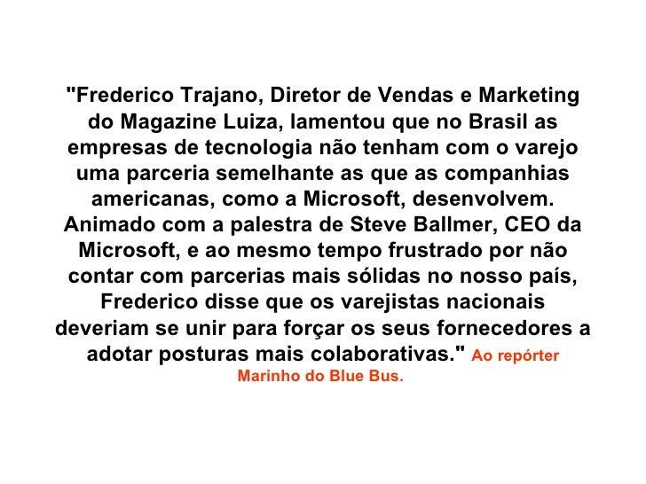 """""""Frederico Trajano, Diretor de Vendas e Marketing do Magazine Luiza, lamentou que no Brasil as empresas de tecnologia..."""