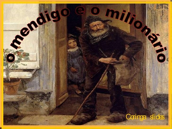 o mendigo e o milionário