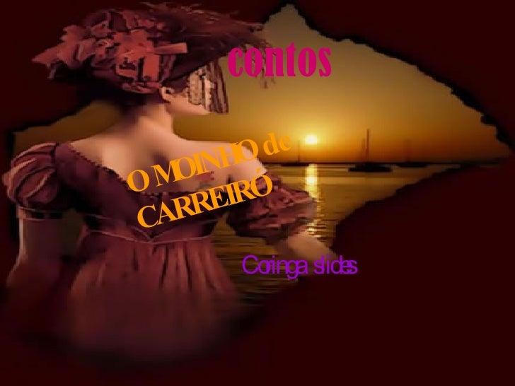O MOINHO de CARREIRÓ Coringa  slides contos