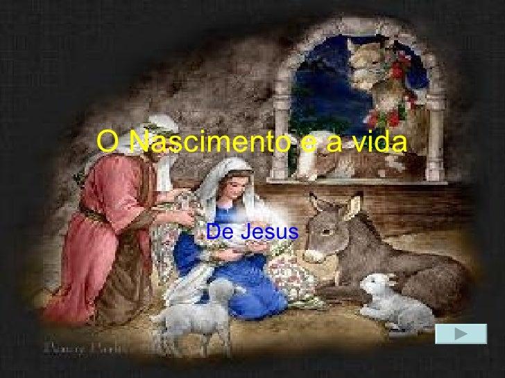 O Nascimento e a vida De Jesus