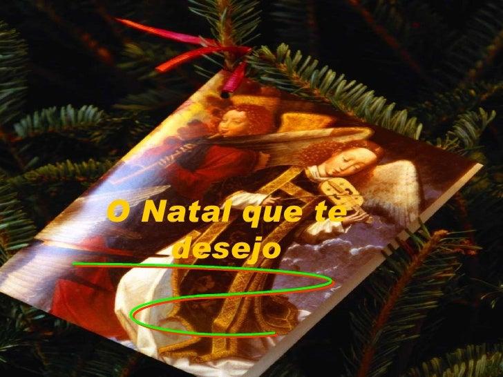 O Natal que te desejo
