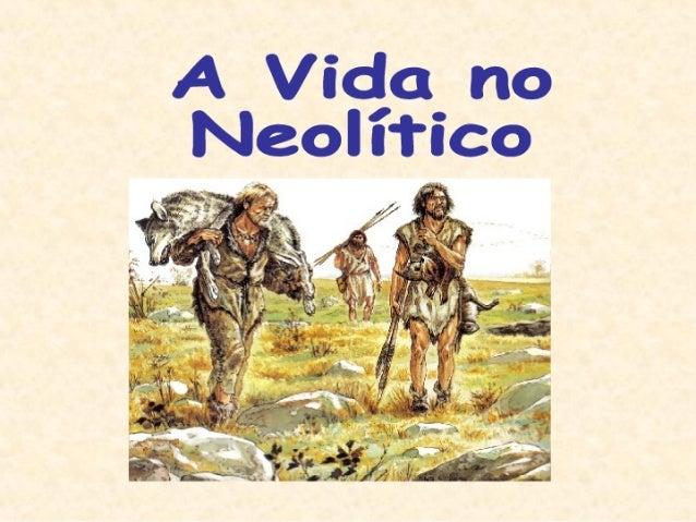 A Pré-História é constituída, entre outros, por dois períodos      cronológicos principais: o Paleolítico e o Neolítico.  ...