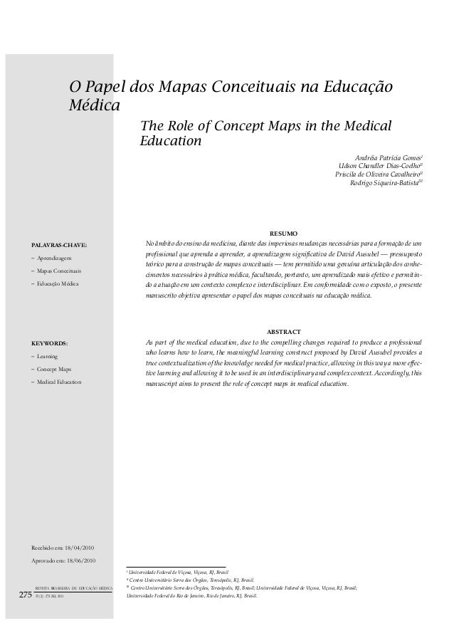 O Papel dos Mapas Conceituais na Educação Médica The Role of Concept Maps in the Medical Education Andréia Patrícia GomesI...