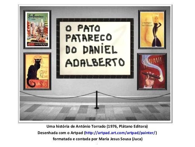 Uma história de António Torrado (1976, Plátano Editora)  Desenhada com o Artpad (http://artpad.art.com/artpad/painter/)  f...