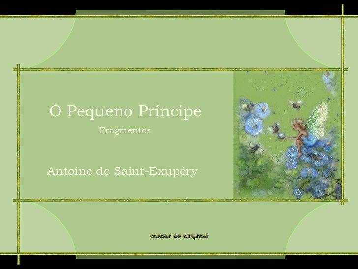 O Pequeno Príncipe Fragmentos Antoine de Saint-Exupéry