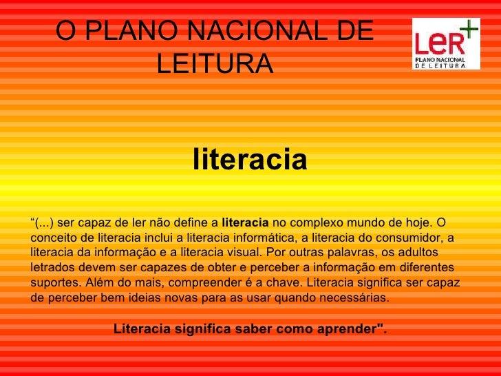 """O PLANO NACIONAL DE LEITURA """" (...) ser capaz de ler não define a  literacia  no complexo mundo de hoje. O conceito de lit..."""