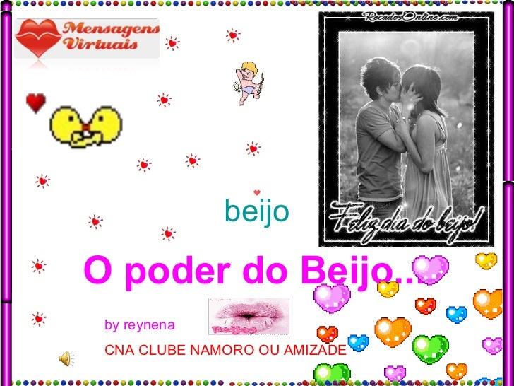 beijo O poder do Beijo...   by reynena   CNA CLUBE NAMORO OU AMIZADE