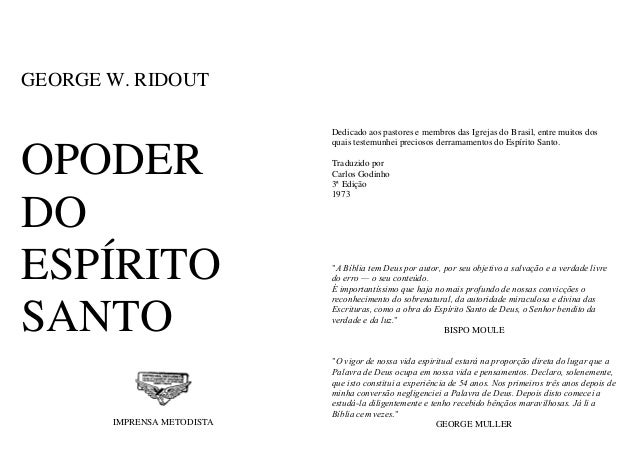 GEORGE W. RIDOUT  OPODER DO ESPÍRITO SANTO IMPRENSA METODISTA  Dedicado aos pastores e membros das Igrejas do Brasil, entr...