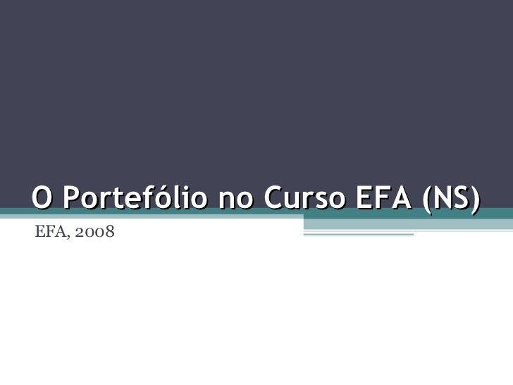 O Portefólio no Curso EFA (NS) EFA, 2008