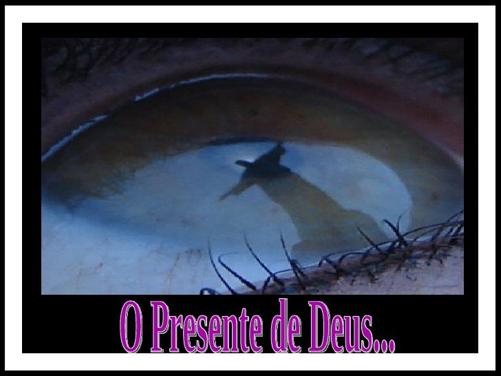 O Presente de Deus...