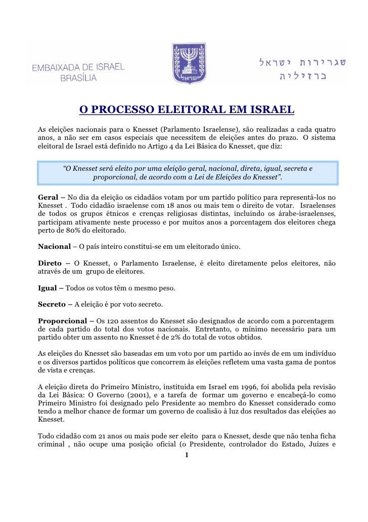 O PROCESSO ELEITORAL EM ISRAEL As eleições nacionais para o Knesset (Parlamento Israelense), são realizadas a cada quatro ...
