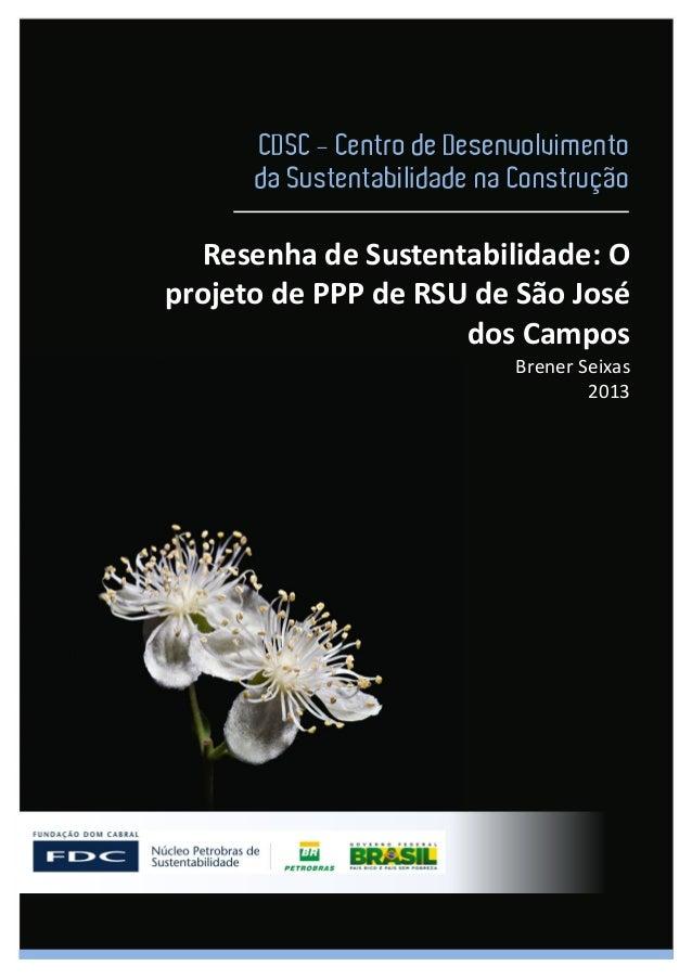 Resenha de Sustentabilidade: Oprojeto de PPP de RSU de São José                     dos Campos                        Bren...