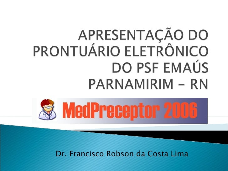 Dr. Francisco Robson da Costa Lima