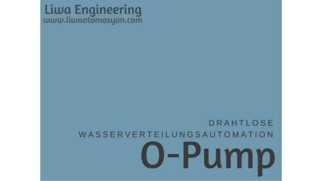  Kein Personalbedarf auf Pumpen- und Depot-Seite  Ein unterbrechungsfreier und ausgewogener Wasserfluss wird gewährleist...