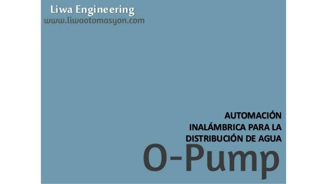 Liwa Engineering AUTOMACIÓN INALÁMBRICA PARA LA DISTRIBUCIÓN DE AGUA
