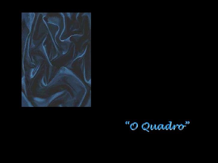"""""""O Quadro"""""""